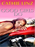 Linz, Cathie: Good Girls Do