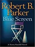 Parker, Robert B.: Blue Screen