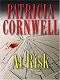 Cornwell, Patricia Daniels: At Risk