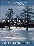 Livingston, Joyce: Missouri: Ice Castle (Heartsong Novella in Large Print)