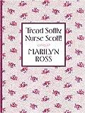 Ross, Marilyn: Tread Softly, Nurse Scott!