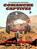 Comanche Captives by Fred Grove