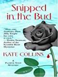 Collins, Kate: Snipped in the Bud (Flower Shop Mysteries, No. 4)