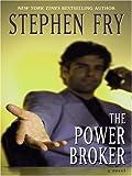Frey, Stephen W.: The Power Broker