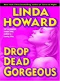Howard, Linda: Drop Dead Gorgeous