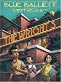 Balliett, Blue: The Wright 3