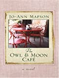 Jo-Ann Mapson: The Owl and Moon Café