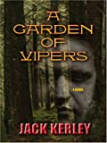 Kerley, Jack: A Garden of Vipers