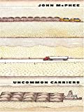 McPhee, John: Uncommon Carriers