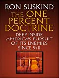 Suskind, Ron: The One Percent Doctrine: Deep Inside America&#39;s Pursuit of It&#39;s Enemies Since 9/11