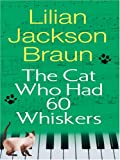 Braun, Lilian Jackson: The Cat Who Had 60 Whiskers