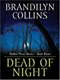 Collins, Brandilyn: Dead of Night (Hidden Faces Series #3)