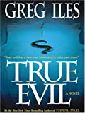 Iles, Greg: True Evil