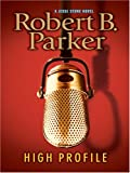 Parker, Robert B.: High Profile