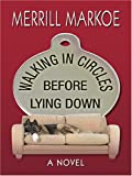 Merrill Markoe: Walking in Circles Before Lying Down