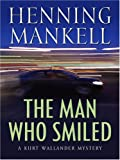 Mankell, Henning: The Man Who Smiled