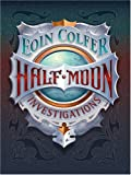 Colfer, Eoin: Half-moon Investigations