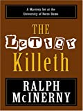 Ralph M. McInerny: The Letter Killeth
