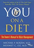 Roizen, Michael F.: You on a Diet: The Owner's Manual for Waist Management