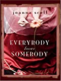 Scott, Joanna: Everybody Loves Somebody (Thorndike Reviewers' Choice)