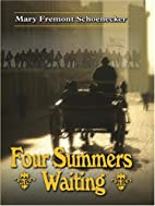 Four Summers Waiting by Mary Fremont…