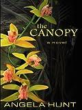 Hunt, Angela: The Canopy (Thorndike Christian Romance)