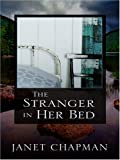 Janet Chapman: The Stranger in Her Bed (Thorndike Romance)