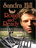 Hill, Sandra: Rough and Ready (Thorndike Romance)
