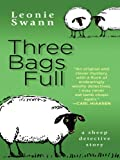 Swann, Leonie: Three Bags Full: A Sheep Detective Story (Thorndike Reviewers' Choice)