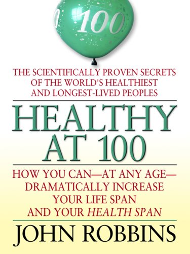 healthy-at-100-the-scientifically-proven-secrets-of-the-worlds-healthiest-and-longest-lived-peoples-thorndike-health-home-learning