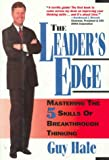 Hale, Guy: The Leader's Edge: 5 Skills of Breakthrough Thinking