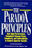 Price Waterhouse (Firm) Change Integration Team: The Paradox Principles: How High-Performance Companies Manage Chaos, Complexity, and Contradiction to Achieve Superior Results