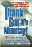 Cloke, Kenneth: Thank God It's Monday!: 14 Values We Need to Humanize the Way We Work