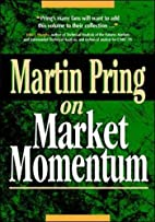 Martin Pring on Market Momentum by Martin J.…