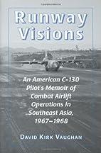 Runway Visions: An American C-130 Pilot's…