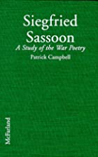 Siegfried Sassoon: A Study of the War Poetry…