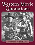 Kane, Jim: Western Movie Quotations