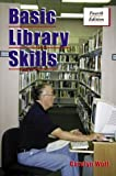 Wolf, Carolyn: Basic Library Skills