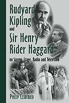 Rudyard Kipling and Sir Henry Rider Haggard…