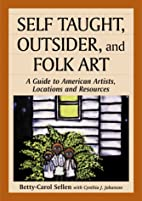 Self Taught, Outsider, and Folk Art: A Guide…