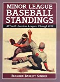 Sumner, Benjamin Barrett: Minor League Baseball Standings: All North American Leagues, Through 1999