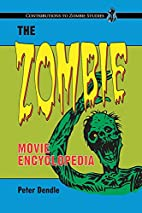 The Zombie Movie Encyclopedia by Peter…