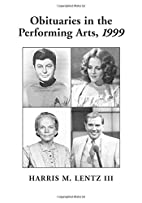 Obituaries in the Performing Arts, 1999:…