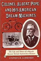 Colonel Albert Pope and His American Dream…