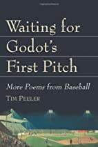 Waiting for Godot's First Pitch: More Poems…