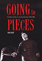 Going to Pieces: The Rise and Fall of the…