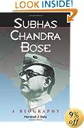 Subhas Chandra Bose: A Biography