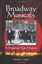 Broadway Musicals: A Hundred Year History by…