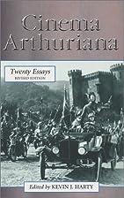 Cinema Arthuriana: Twenty Essays by Kevin J.…