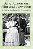 Parrill, Sue: Jane Austen on Film and Television: A Critical Study of the Adaptations